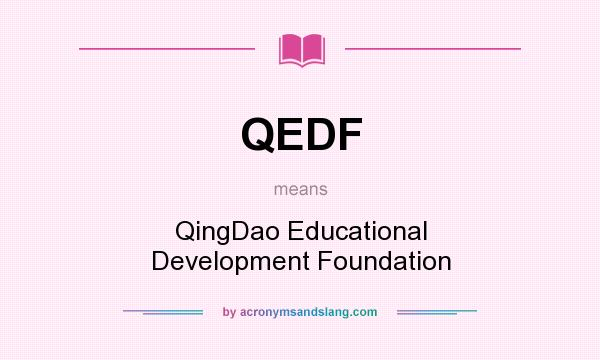 What does QEDF mean? It stands for QingDao Educational Development Foundation