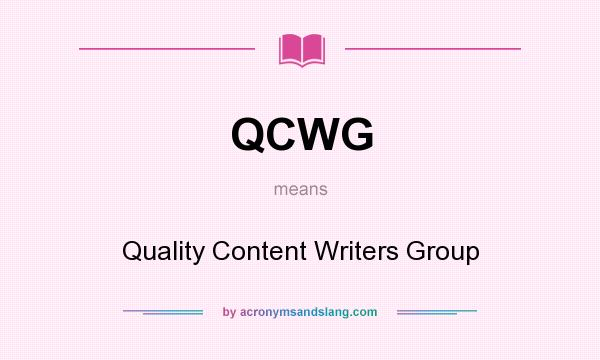 What does QCWG mean? It stands for Quality Content Writers Group