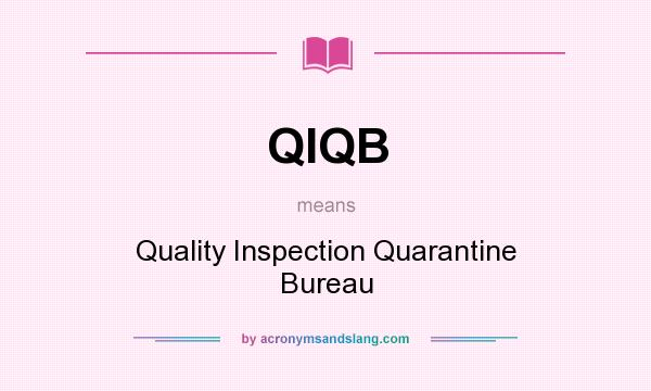 What does QIQB mean? It stands for Quality Inspection Quarantine Bureau