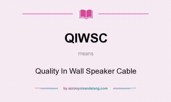 What does QIWSC mean? It stands for Quality In Wall Speaker Cable