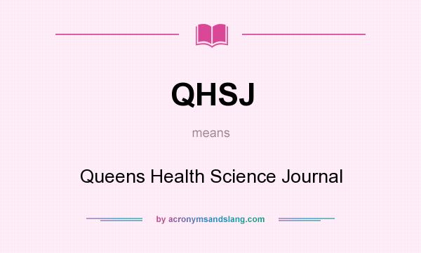 What does QHSJ mean? It stands for Queens Health Science Journal