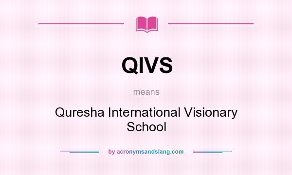 What does QIVS mean? It stands for Quresha International Visionary School