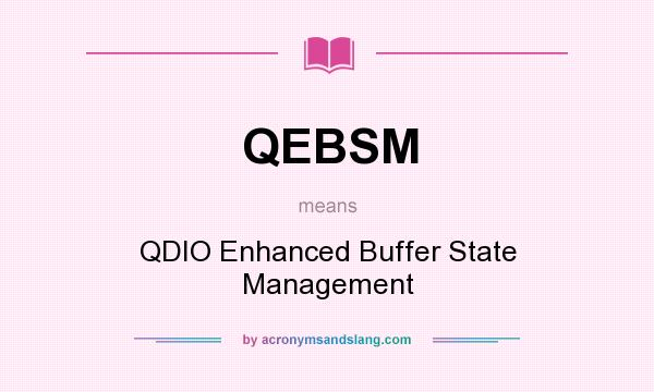 What does QEBSM mean? It stands for QDIO Enhanced Buffer State Management