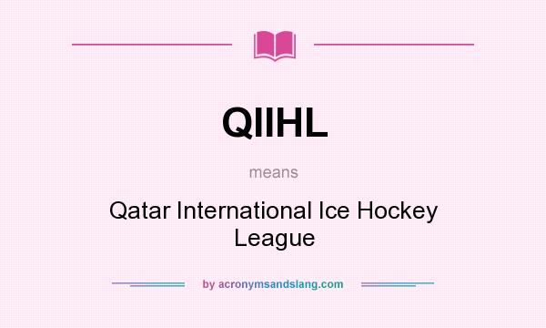 What does QIIHL mean? It stands for Qatar International Ice Hockey League