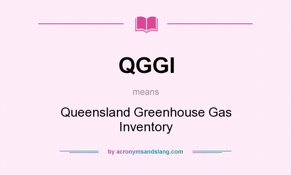 What does QGGI mean? It stands for Queensland Greenhouse Gas Inventory