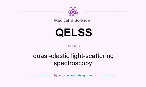 What does QELSS mean? It stands for quasi-elastic light-scattering spectroscopy