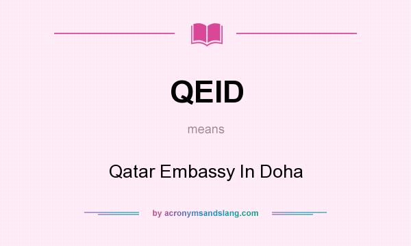 What does QEID mean? It stands for Qatar Embassy In Doha