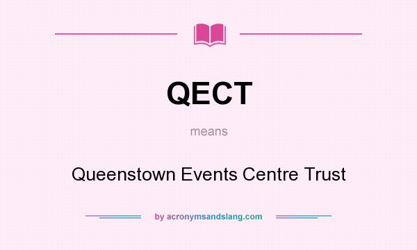 What does QECT mean? It stands for Queenstown Events Centre Trust