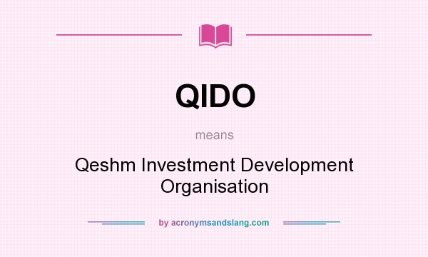 What does QIDO mean? It stands for Qeshm Investment Development Organisation
