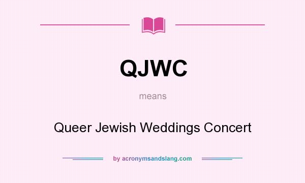 What does QJWC mean? It stands for Queer Jewish Weddings Concert