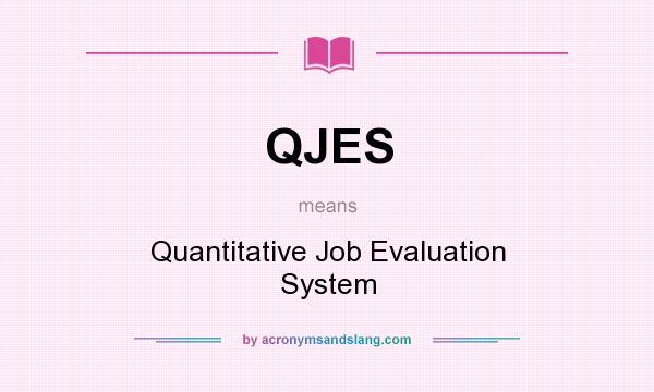 What does QJES mean? It stands for Quantitative Job Evaluation System