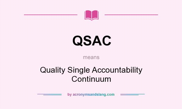 What does QSAC mean? It stands for Quality Single Accountability Continuum