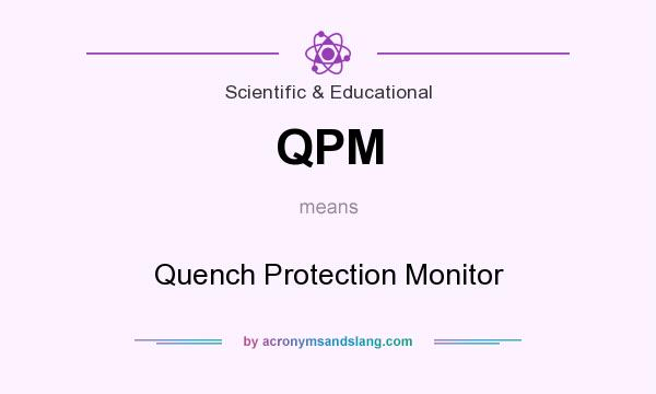What does QPM mean? It stands for Quench Protection Monitor
