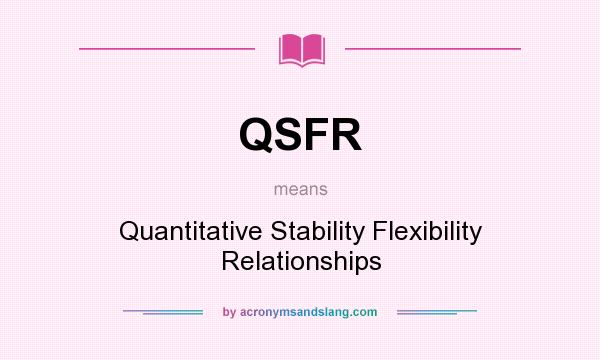 What does QSFR mean? It stands for Quantitative Stability Flexibility Relationships