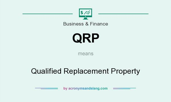 What does QRP mean? It stands for Qualified Replacement Property