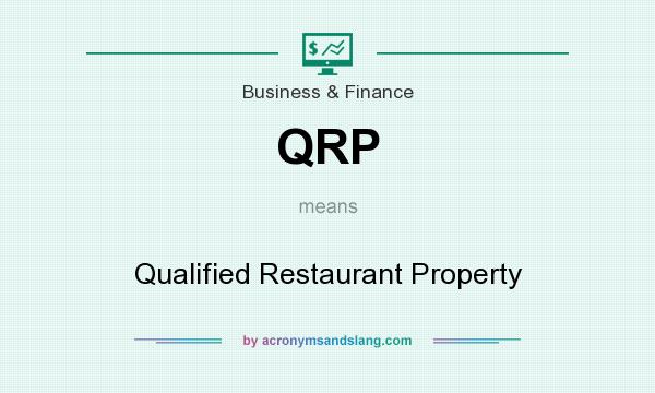 What does QRP mean? It stands for Qualified Restaurant Property