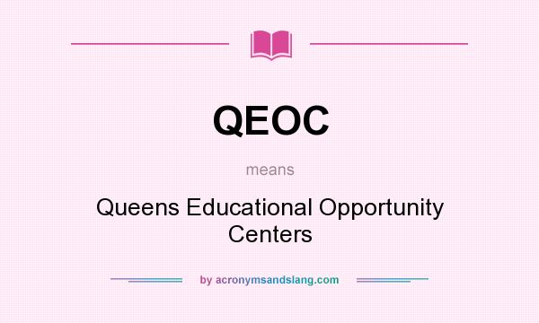 What does QEOC mean? It stands for Queens Educational Opportunity Centers