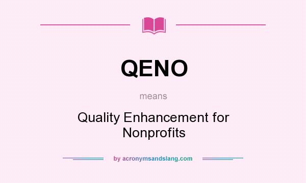 What does QENO mean? It stands for Quality Enhancement for Nonprofits