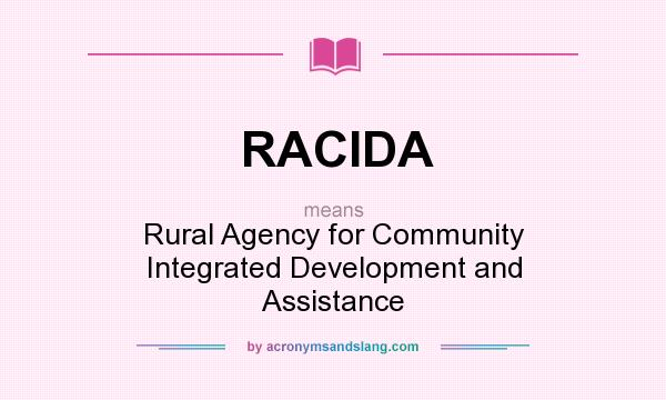 What does RACIDA mean? It stands for Rural Agency for Community Integrated Development and Assistance