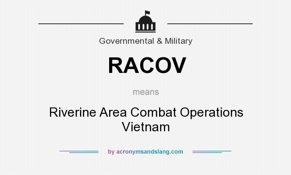 What does RACOV mean? It stands for Riverine Area Combat Operations Vietnam