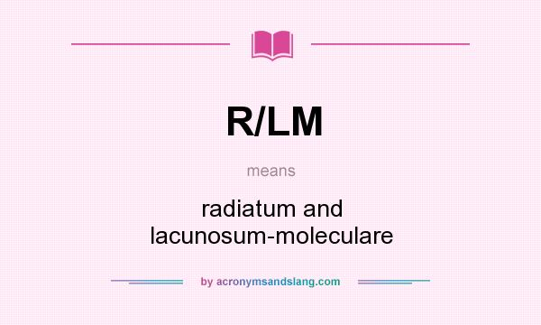 What does R/LM mean? It stands for radiatum and lacunosum-moleculare