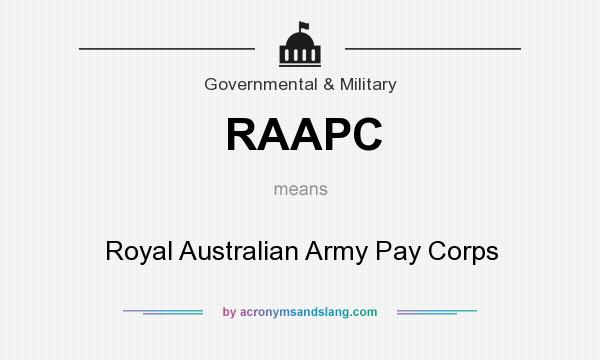 What does RAAPC mean? It stands for Royal Australian Army Pay Corps