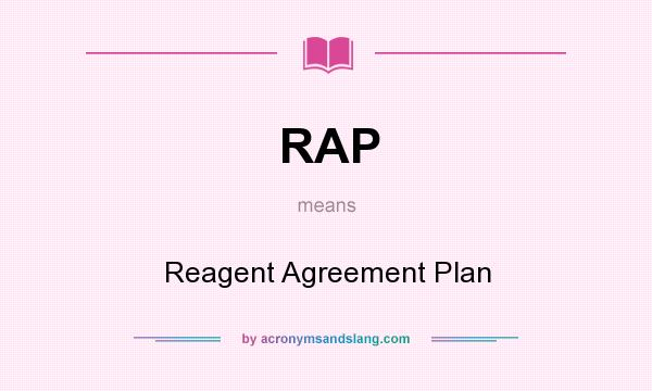 What does RAP mean? It stands for Reagent Agreement Plan
