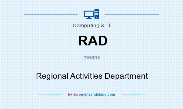 What does RAD mean? It stands for Regional Activities Department