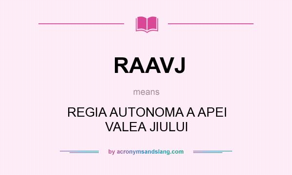 What does RAAVJ mean? It stands for REGIA AUTONOMA A APEI VALEA JIULUI