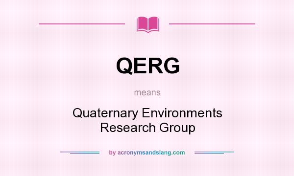 What does QERG mean? It stands for Quaternary Environments Research Group