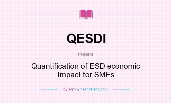 What does QESDI mean? It stands for Quantification of ESD economic Impact for SMEs
