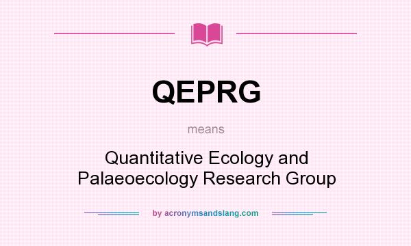 What does QEPRG mean? It stands for Quantitative Ecology and Palaeoecology Research Group