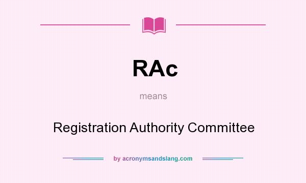 What does RAc mean? It stands for Registration Authority Committee