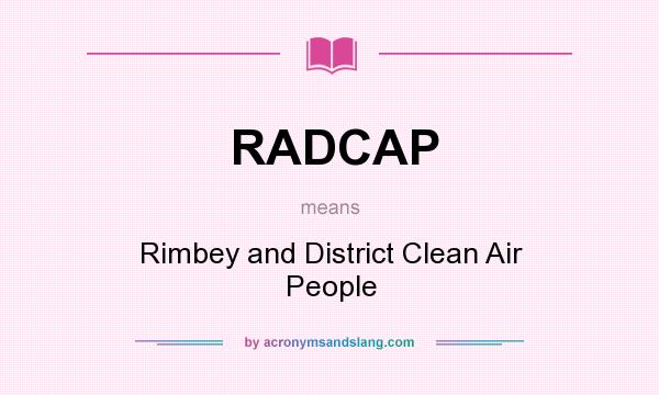 What does RADCAP mean? It stands for Rimbey and District Clean Air People