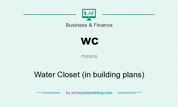 What does wc mean? It stands for Water Closet (in building plans)