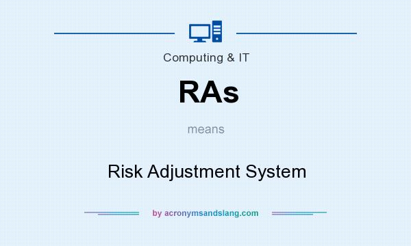 What does RAs mean? It stands for Risk Adjustment System