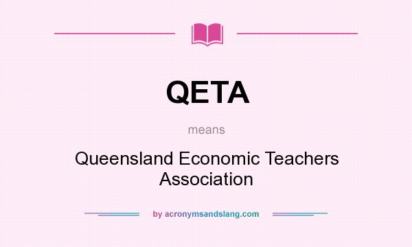 What does QETA mean? It stands for Queensland Economic Teachers Association