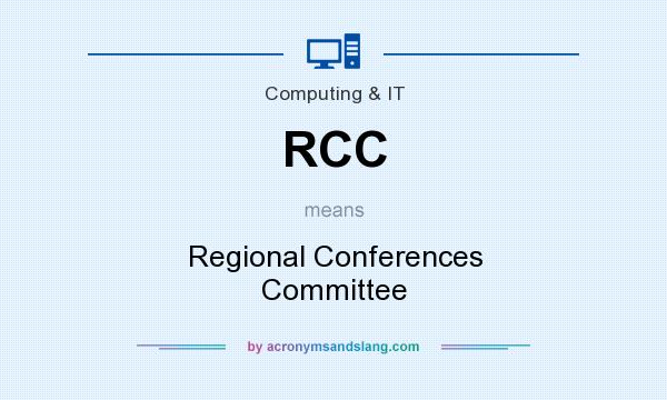 What does RCC mean? It stands for Regional Conferences Committee