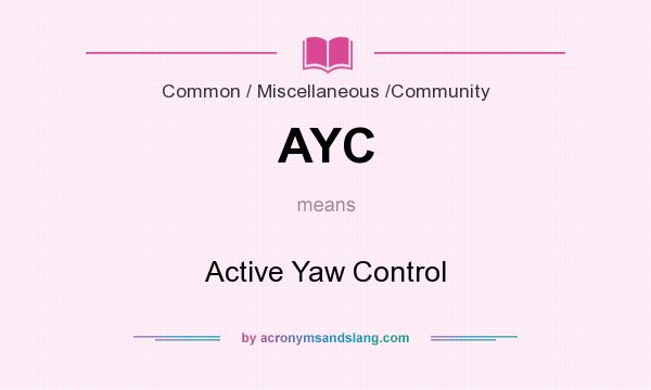What does AYC mean? It stands for Active Yaw Control