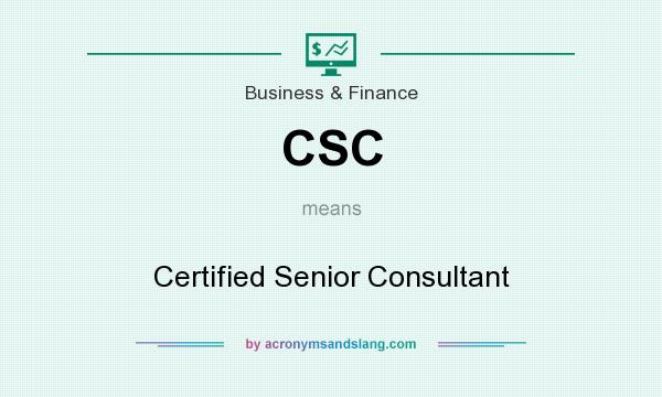 What does CSC mean? It stands for Certified Senior Consultant