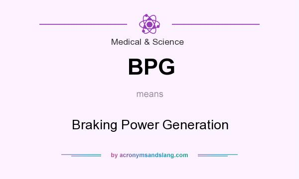 What does BPG mean? It stands for Braking Power Generation