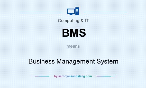 What does BMS mean? It stands for Business Management System