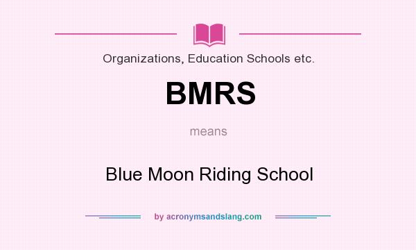 What does BMRS mean? It stands for Blue Moon Riding School