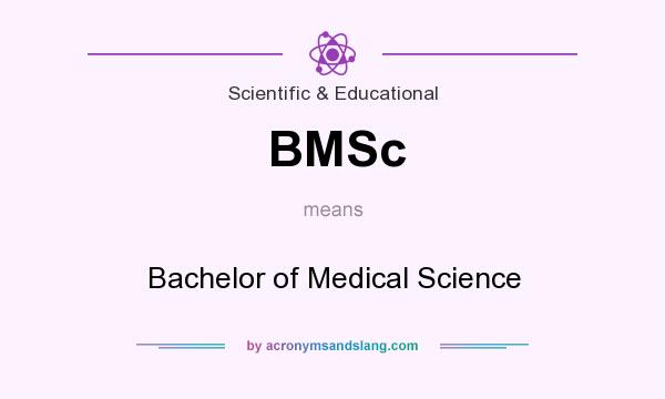 What does BMSc mean? It stands for Bachelor of Medical Science