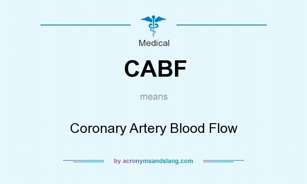 What does CABF mean? It stands for Coronary Artery Blood Flow