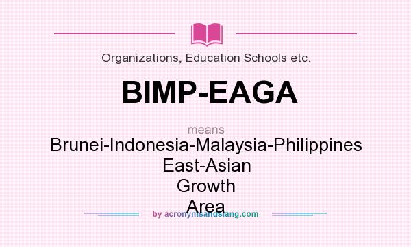 What does BIMP-EAGA mean? It stands for Brunei-Indonesia-Malaysia-Philippines East-Asian Growth Area
