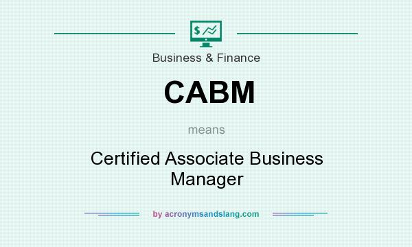 What does CABM mean? It stands for Certified Associate Business Manager