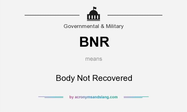 What does BNR mean? It stands for Body Not Recovered
