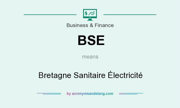 What does BSE mean? It stands for Bretagne Sanitaire Électricité