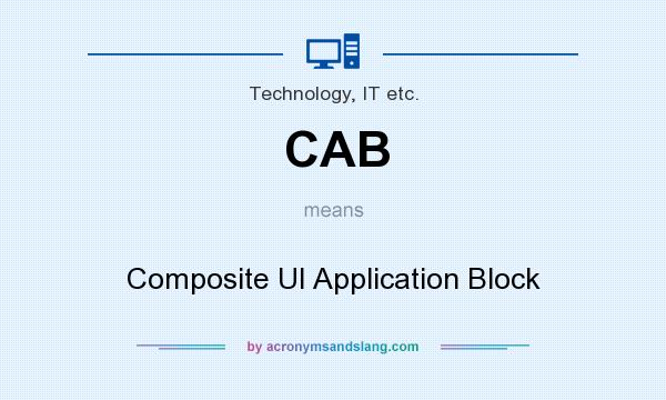 What does CAB mean? It stands for Composite UI Application Block